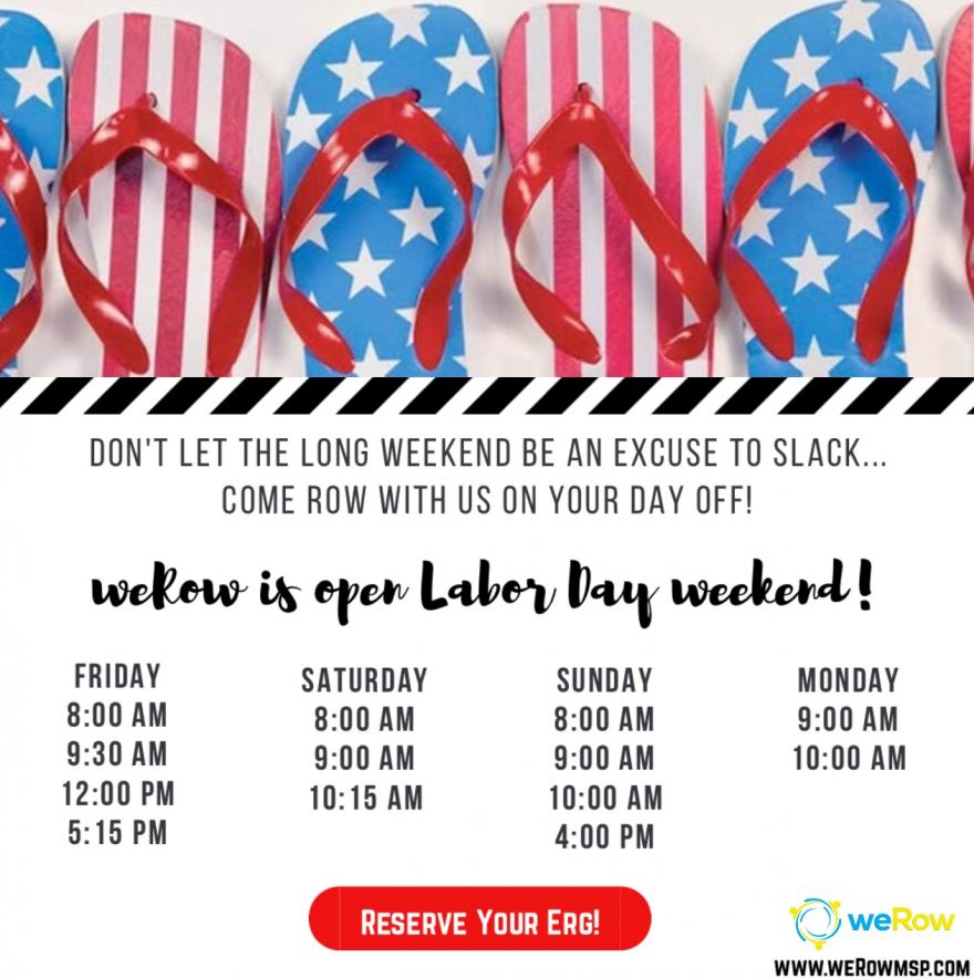 weRow is open Labor Day Weekend!
